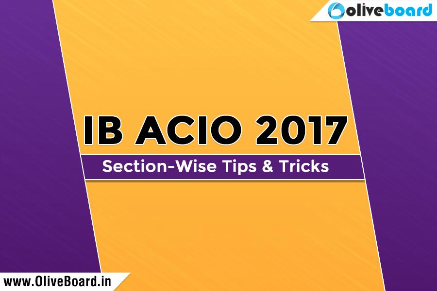 IB ACIO 2017 - Section-wise Tips & Tricks