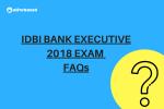IDBI Bank Executive 2018 Exam FAQs