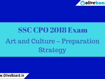 SSC CPO 2018 Exam Art and Culture – Preparation Strategy