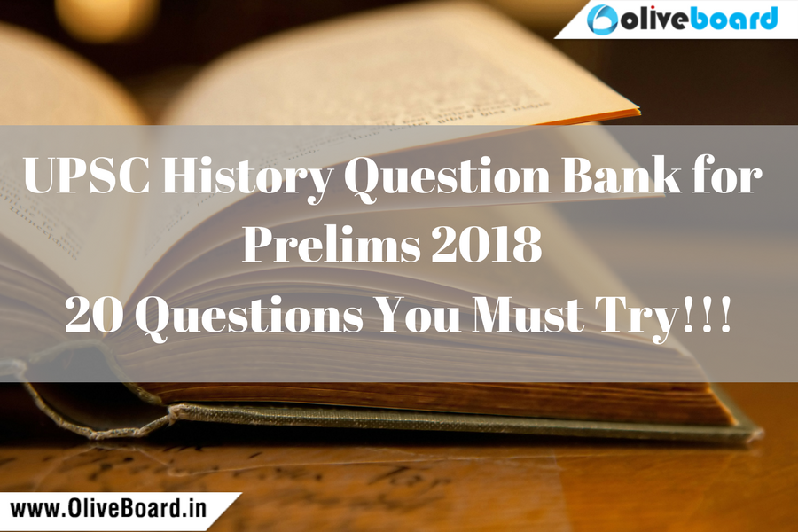 UPSC History Question Bank for Prelims 2018
