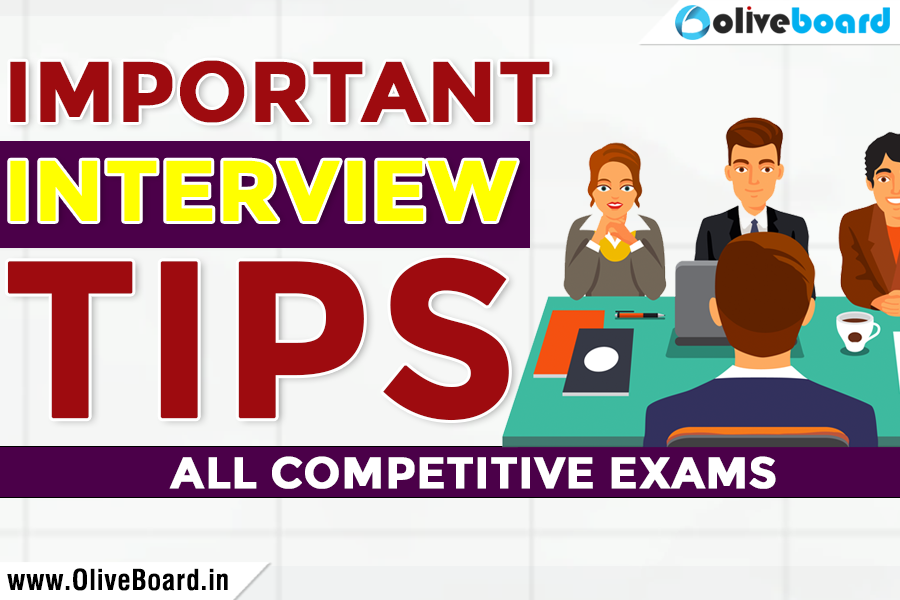 Important Interview Tips - All Competitive Exams