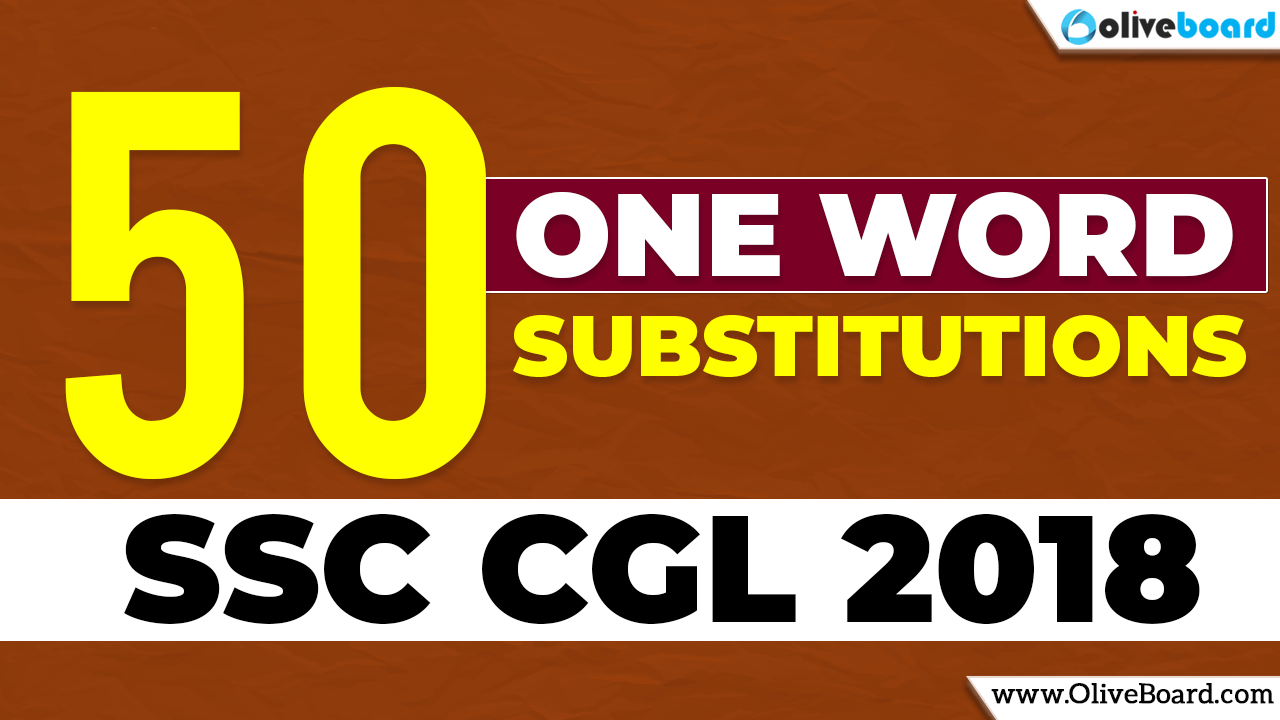 SSC CGL 2018 (Eng)- Top 50 One Word Substitutions - Must watch video, as it has 50 one word substitutions asked in previous SSC CGL exams which will be very important for your preparation.