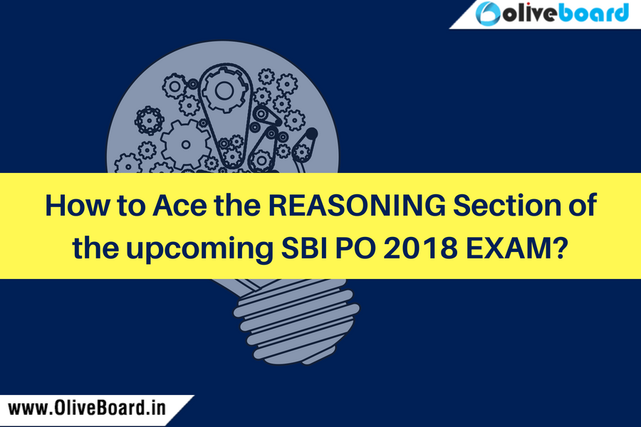 How to Ace the REASONING Section of the upcoming SBI PO 2018 EXAM