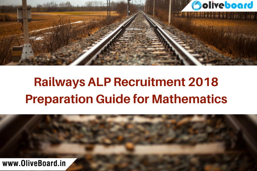 Railways ALP Recruitment 2018 Preparation Guide for Mathematics