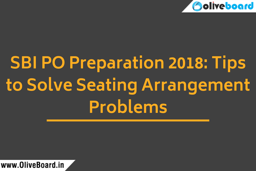 SBI PO 2018 Preparation Tips to Solve Seating Arrangement Problems