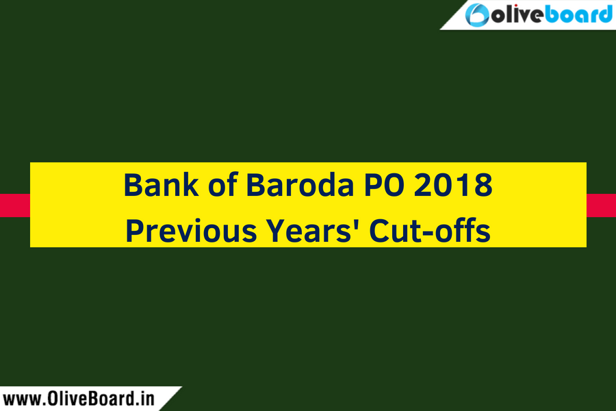 Bank of Baroda PO 2018 Previous Years' Cutoffs