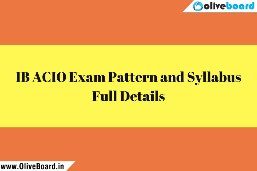 IB ACIO Exam Pattern and Syllabus