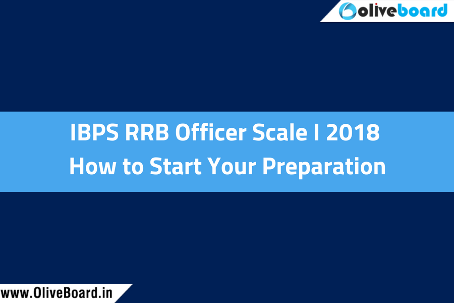 IBPS RRB Officer Scale I 2018 How to Start Your Preparation