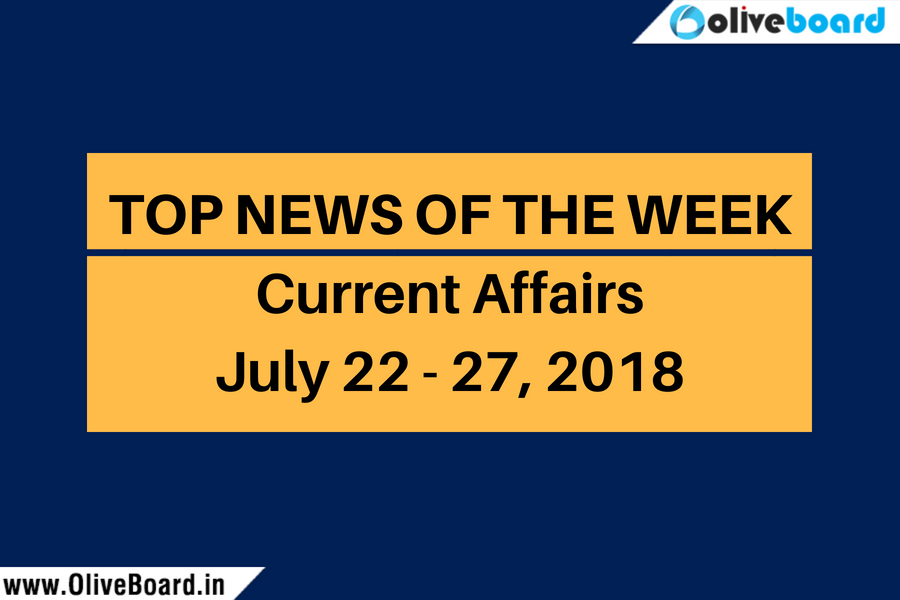 Current Affairs from July 22 to July 27