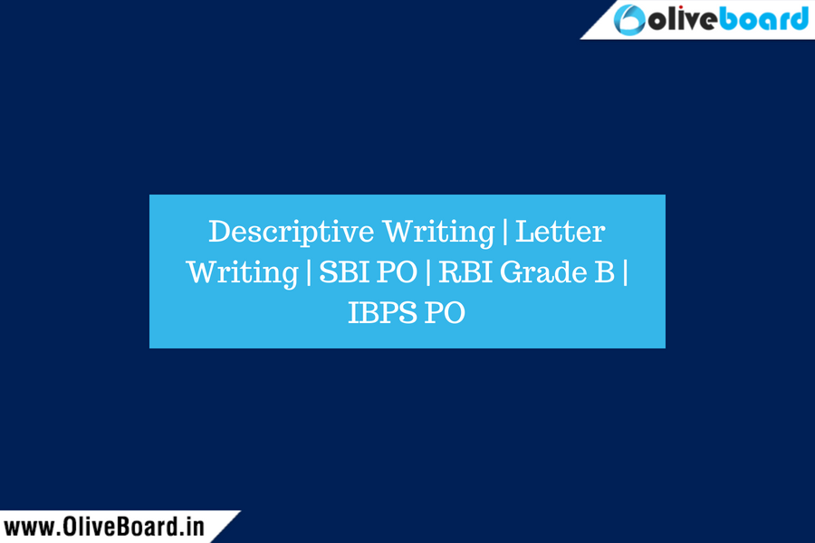 Descriptive Writing Letter Writing SBI PO RBI Grade B IBPS PO