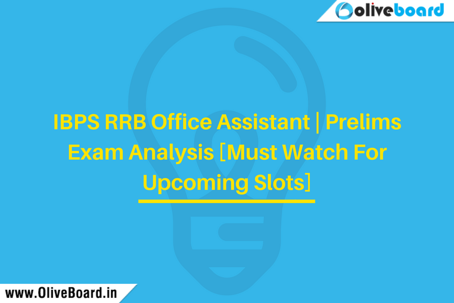 IBPS RRB Office Assistant   Prelims Exam Analysis [Must Watch For Upcoming Slots]
