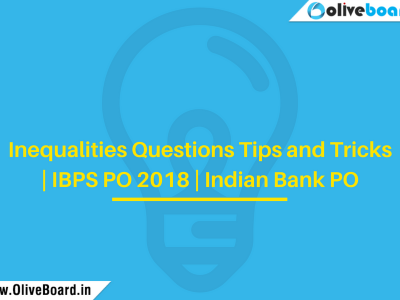 Inequalities Questions Tips and Tricks | IBPS PO 2018 | Indian Bank PO
