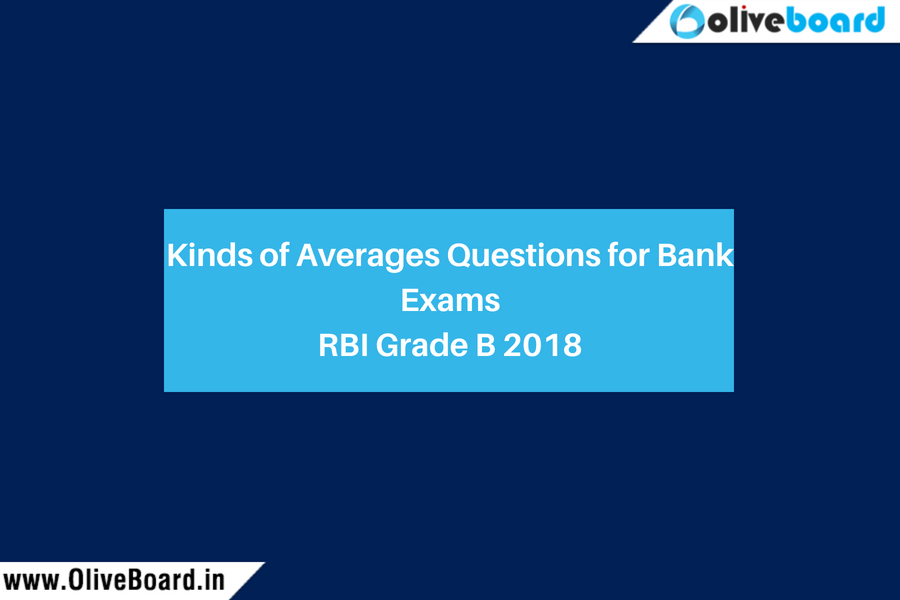 Kinds of Averages Questions for Bank Exams RBI Grade B 2018