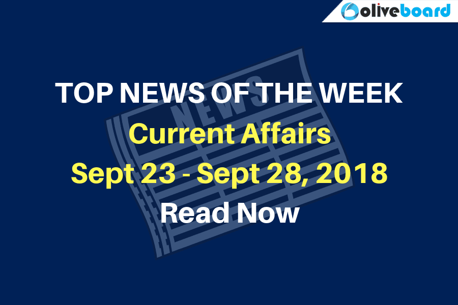 Current Affairs from Sept 23 to Sept 28 2018