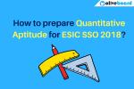 Quantitative Aptitude for ESIC SSO 2018