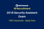 IB Security Assistant Exam 2018 Notification