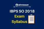 IBPS SO 2018 Exam Syllabus