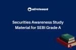 Securities Awareness Study Material for SEBI Grade A