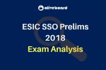 ESIC SSO Prelims Exam Analysis