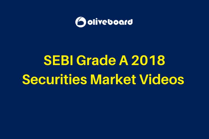SEBI Grade A 2018 Securities Market Videos