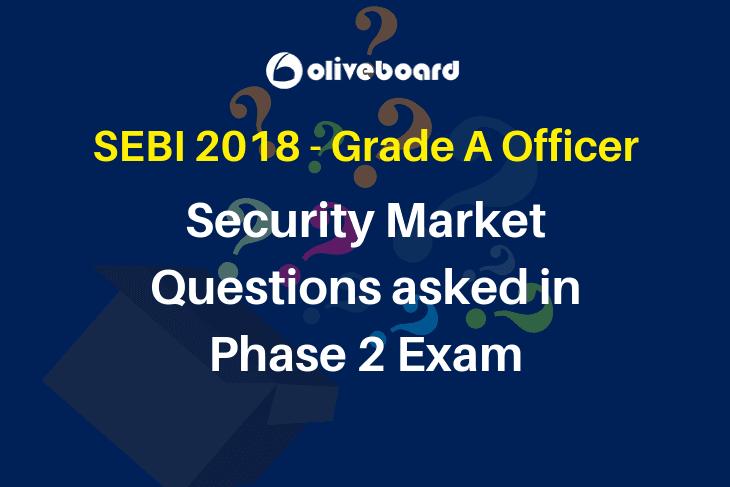 SEBI 2018 Phase 2 Exam Questions