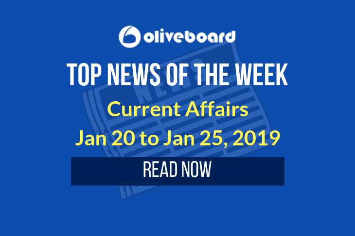 Current Affairs – Jan 20 to Jan 25, 2019
