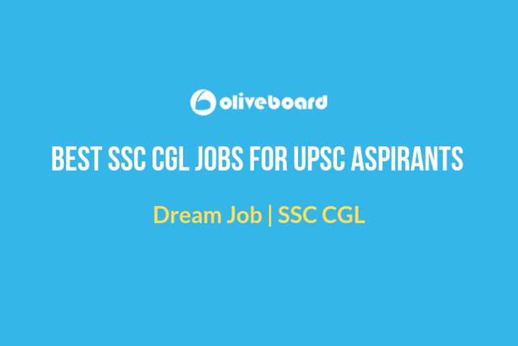 Best SSC CGL Jobs For UPSC Aspirants