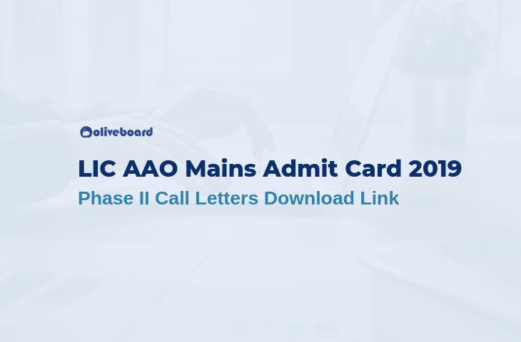LIC AAO Mains Admit Card 2019
