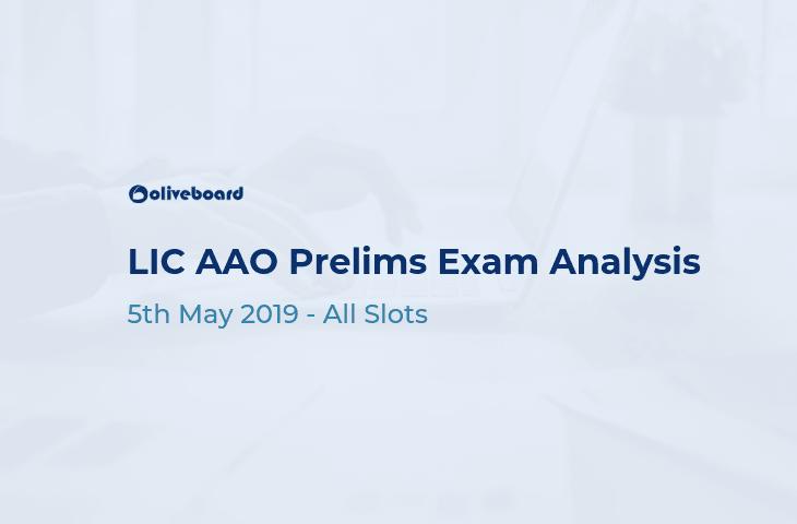 LIC AAO Exam Analysis 5 May 2019
