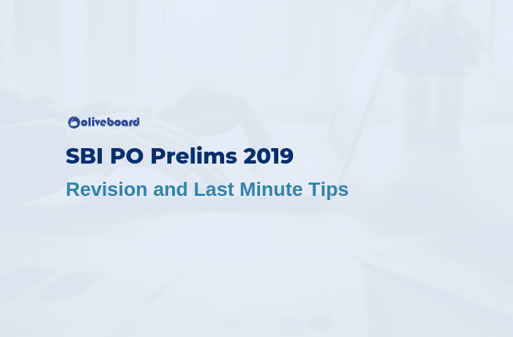 SBI PO Prelims 2019 - Revision and Last Minute Tips