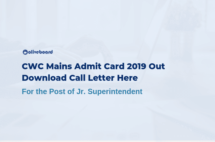 CWC Mains Admit Card 2019