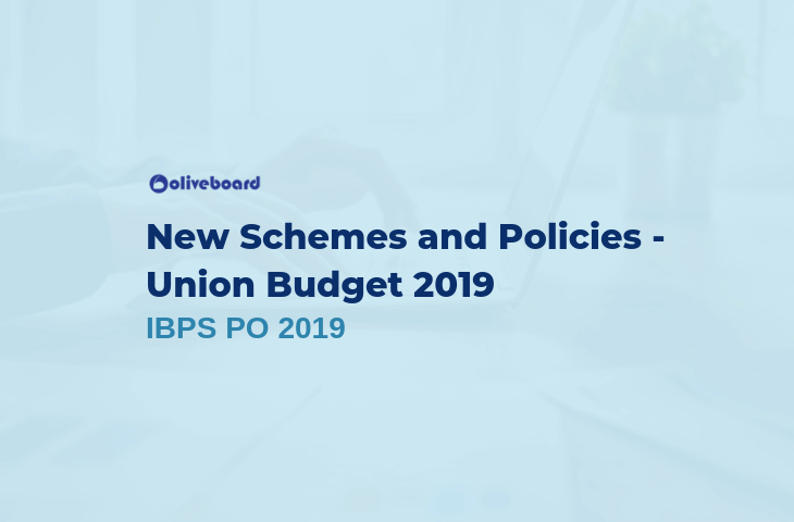 New Schemes & Policies in Union Budget 2019