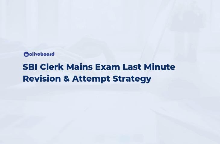SBI Clerk Mains Exam Last Minute Revision