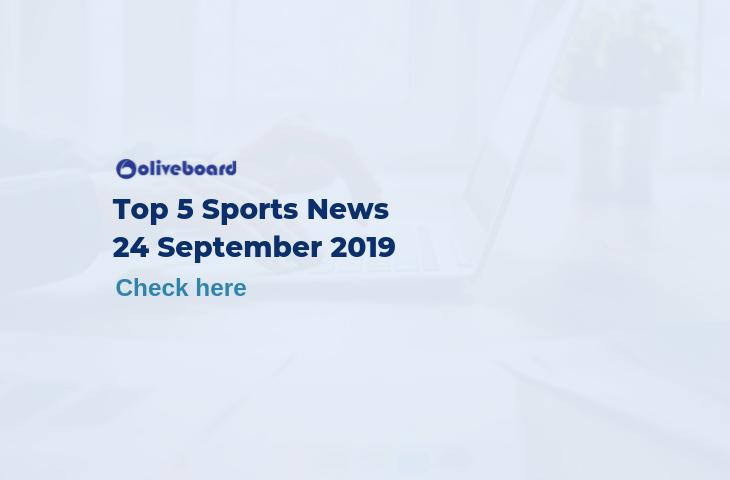 Top 5 Sports News 24 September 2019