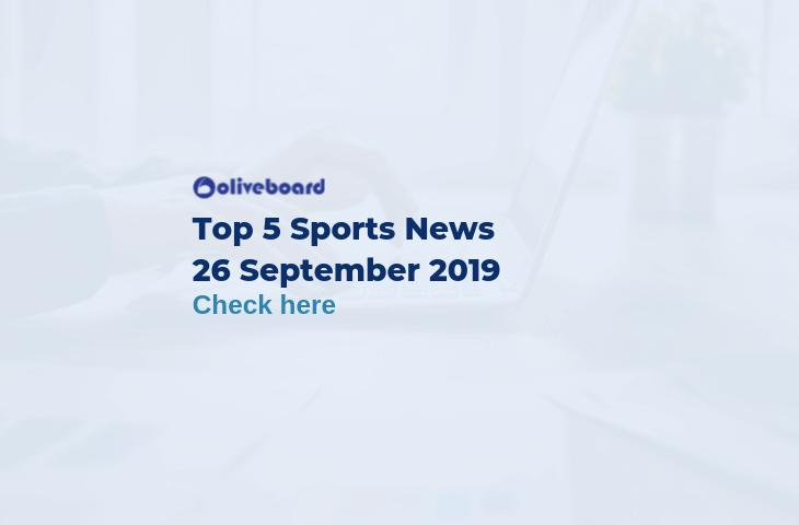 Top 5 Sports News 26 September 2019