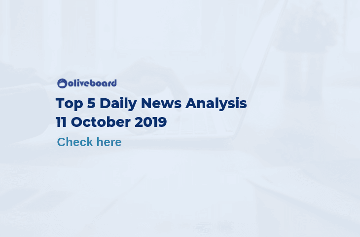 Top 5 Daily News- 11 Oct 2019