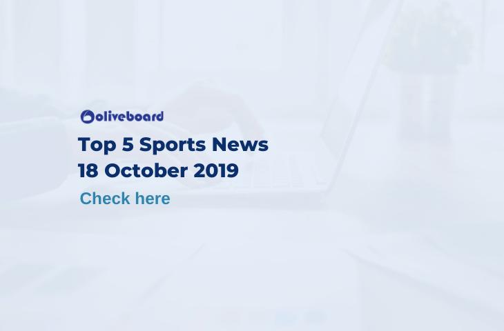 Top 5 Sports News 18 October 2019