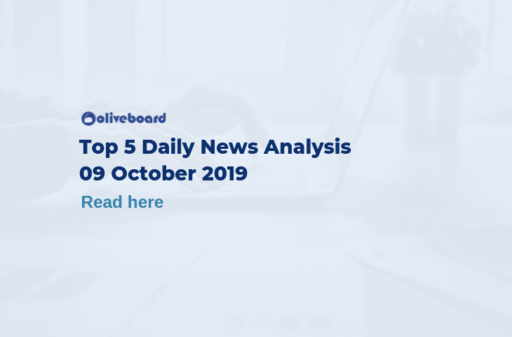 Top 5 Daily News- 9 Oct 2019