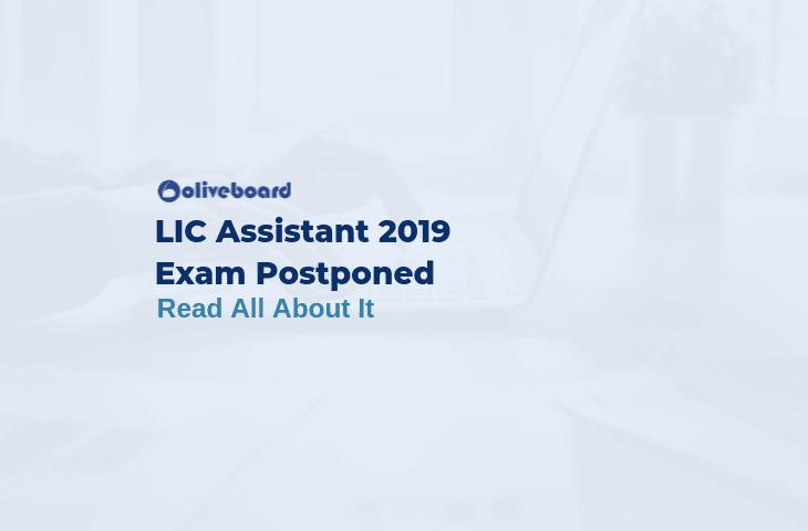 LIC Assistant Exam 2019 Postponed