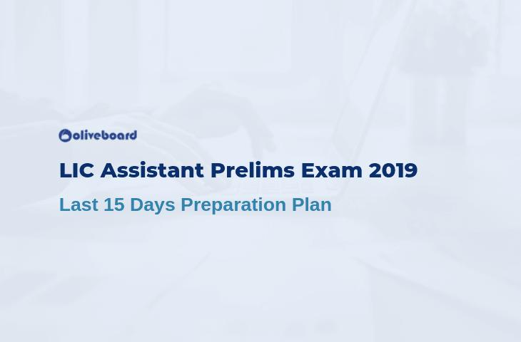 LIC Assistant Prelims Revision Plan 2019