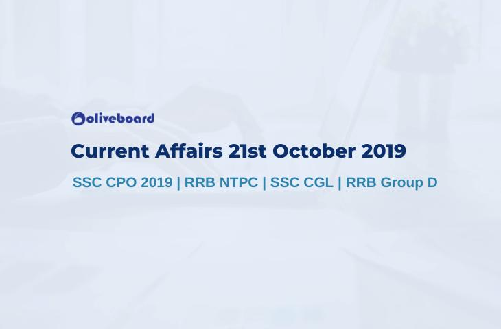 Current Affairs 21st October 2019