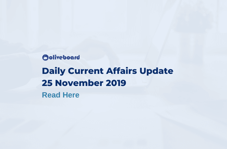 Daily Current Affairs Update - 25 Nov 2019
