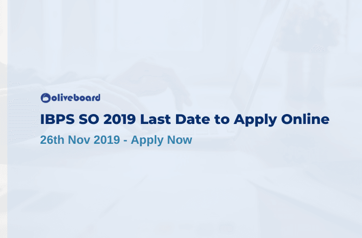 IBPS SO 2019 Last Date to Apply