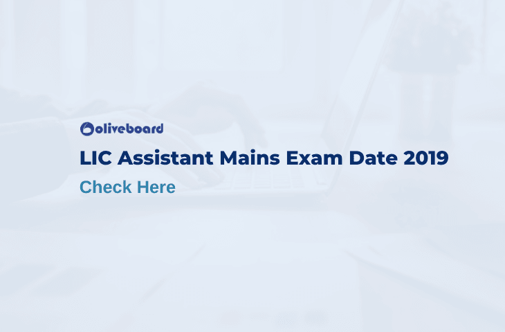 LIC Assistant Mains Exam Date 2019