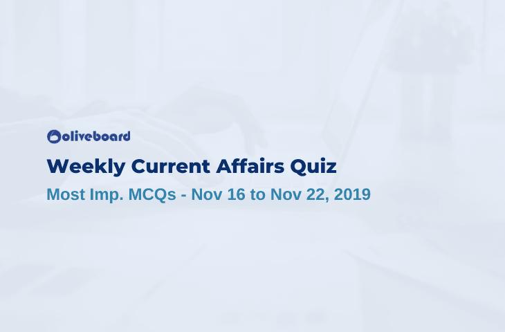 Weekly Current Affairs Quiz - Nov 16 - Nov 22