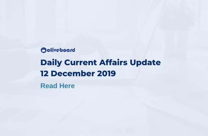 Daily Current Affairs Update - 12 Dec 2019