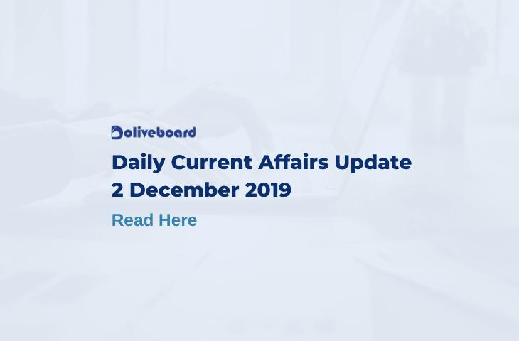 Daily Current Affairs Update - 2 Dec 2019