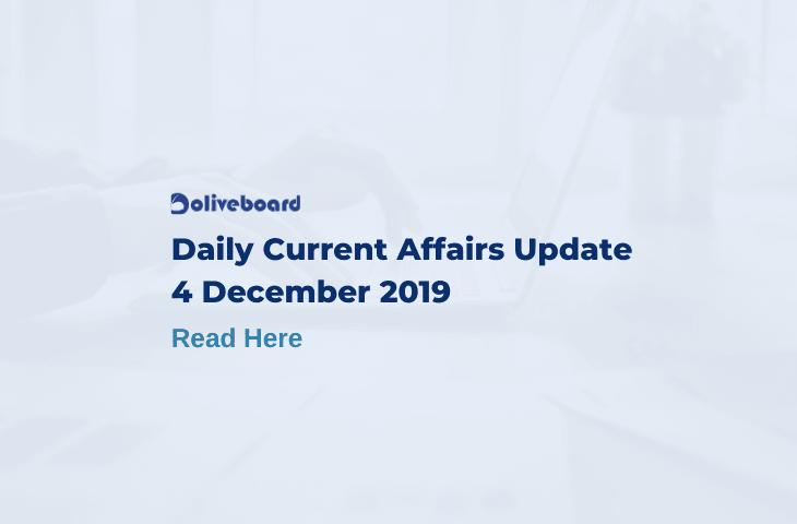 Daily Current Affairs Update - 4 Dec 2019