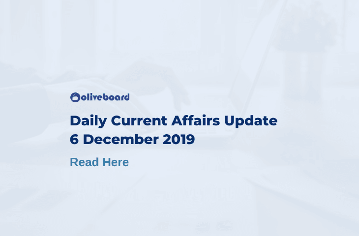 Daily Current Affairs Update - 6 Dec 2019