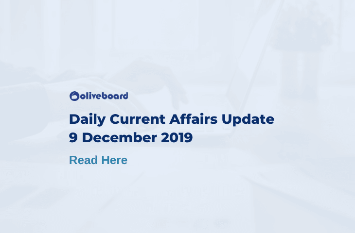 Daily Current Affairs Update - 9 Dec 2019